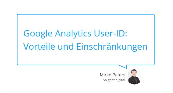 Google Analytics User ID Vorteile und Einschränkungen