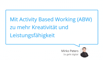 Mit Activity Based Working ABW zu mehr Kreativität und Leistungsfähigkeit