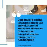 Corporate Foresight ist ein komplexes Set an Praktiken und Methoden die fest im Unternehmen integriert werden müssen um zu funktionieren small