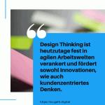Design Thinking ist heutzutage fest in agilen Arbeitswelten verankert und fördert sowohl Innovationen wie auch kundenzentriertes Denken. small