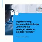 """Digitalisierung bedeutet letztlich das """"Umwandeln analoger Werte in digitale Formate"""" small"""