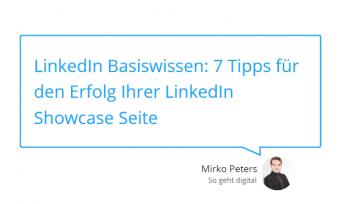LinkedIn Basiswissen 7 Tipps für den Erfolg Ihrer LinkedIn Showcase Seite