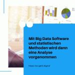 Mit Big Data Software und statistischen Methoden wird dann eine Analyse vorgenommen small