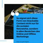So eignet sich diese Form von Snackable Content nicht nur für die sozialen Netzwerke sondern in allen Bereichen des Online und Offline Marketings small
