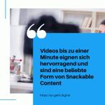Videos bis zu einer Minute eignen sich hervorragend und sind eine beliebte Form von Snackable Content small