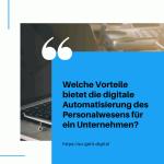 Welche Vorteile bietet die digitale Automatisierung des Personalwesens für ein Unternehmen small